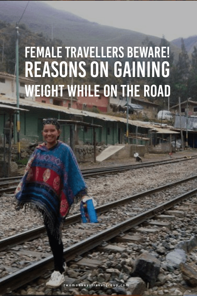 Female Travellers Beware! Reasons On Gaining Weight While On The Road