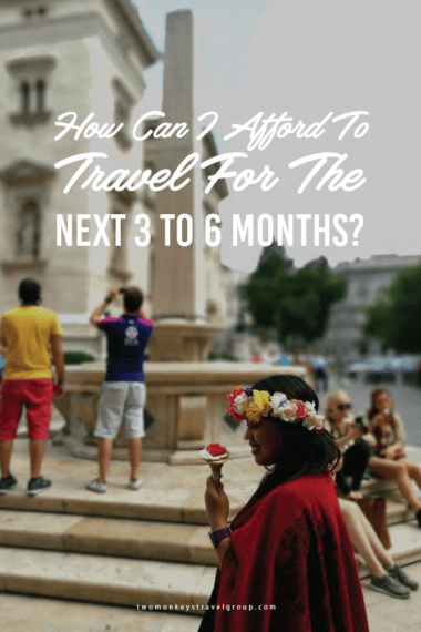 How Can I Afford To Travel For The Next 3 to 6 Months
