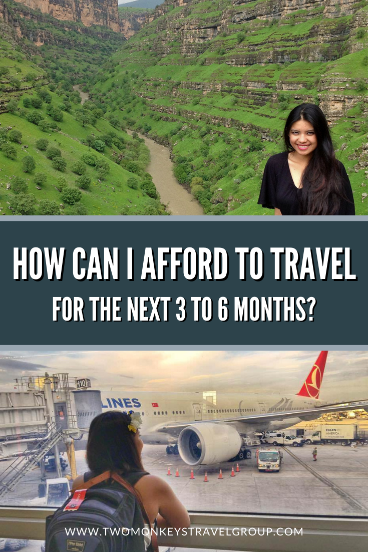 How Can I Afford To Travel For The Next 3 to 6 Months?