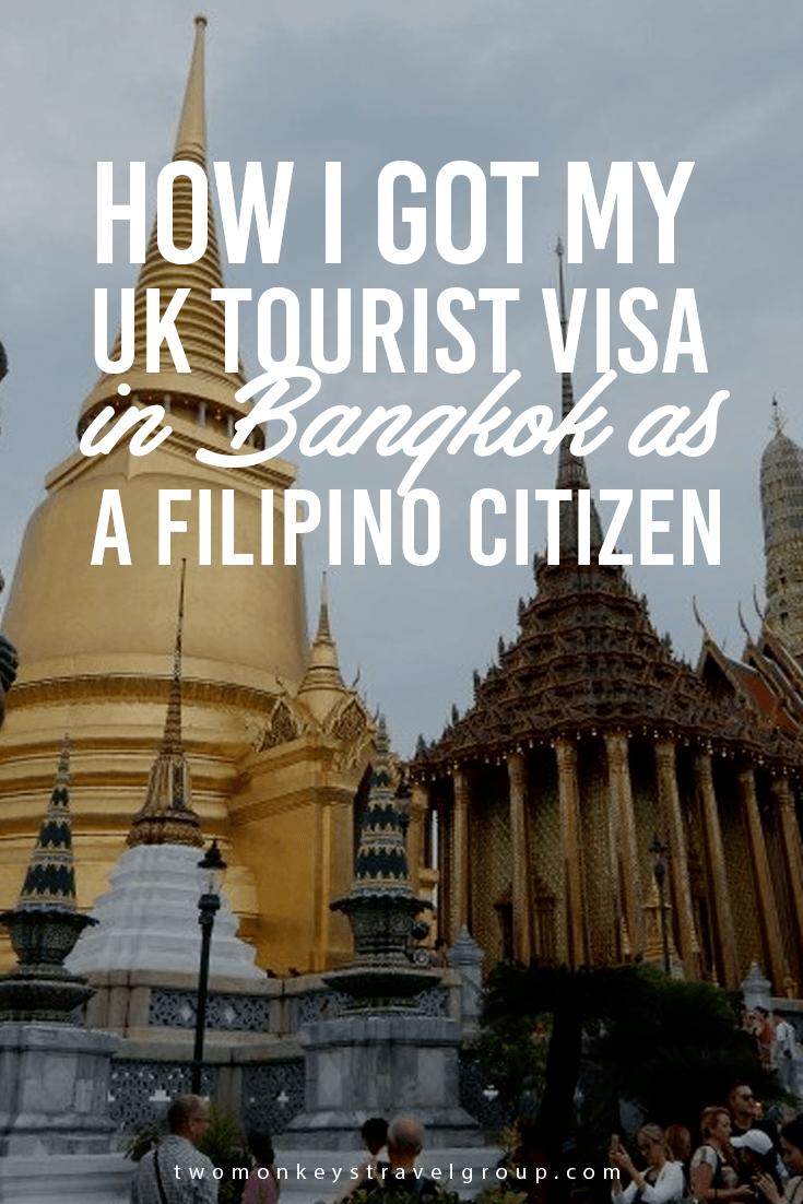 How I got my UK Tourist Visa in Bangkok as a Filipino Citizen