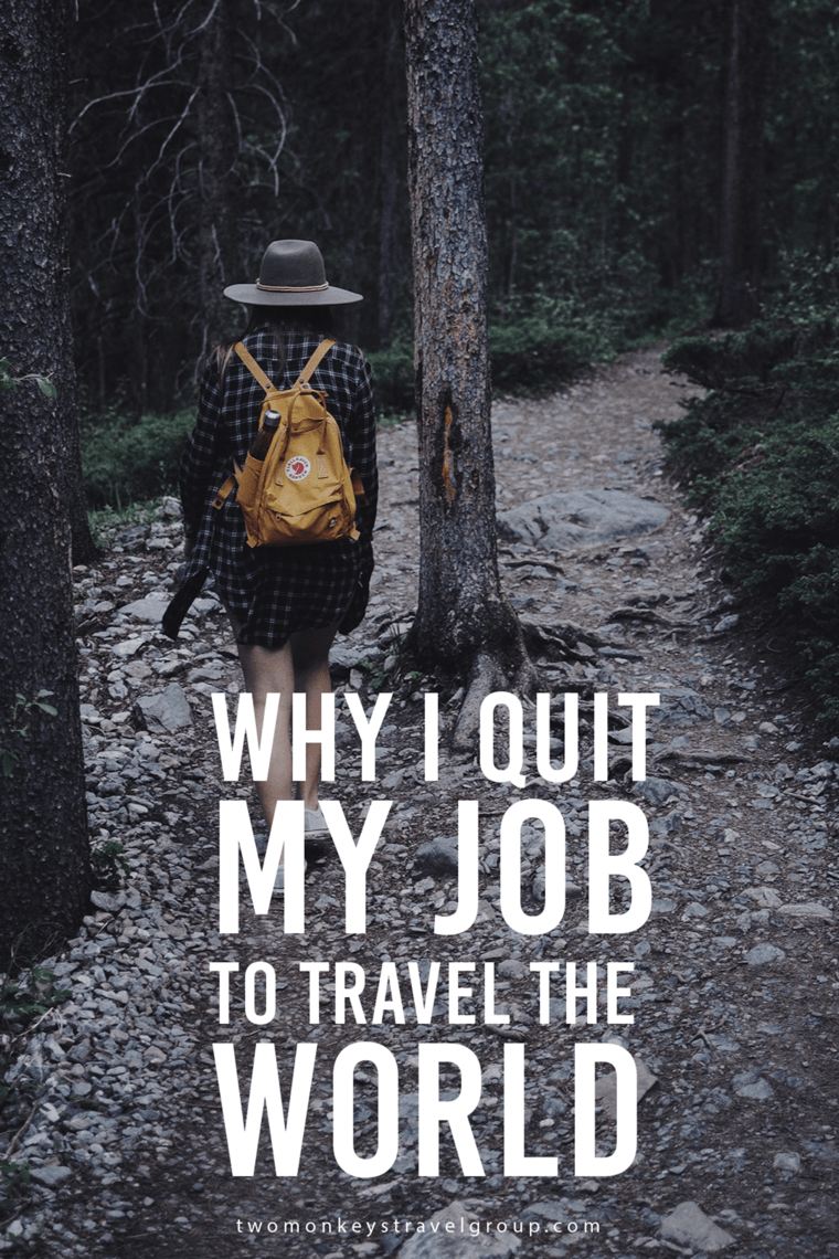 Why I quit my job to Travel the world