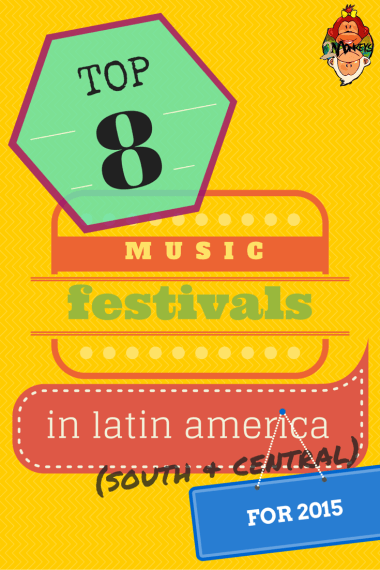 TOP 8 Music Festivals in Latin America (South & Central) for 2015