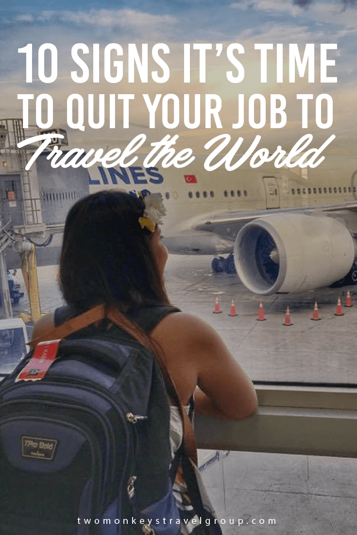 10 Signs it's time to Quit your Job to Travel the World