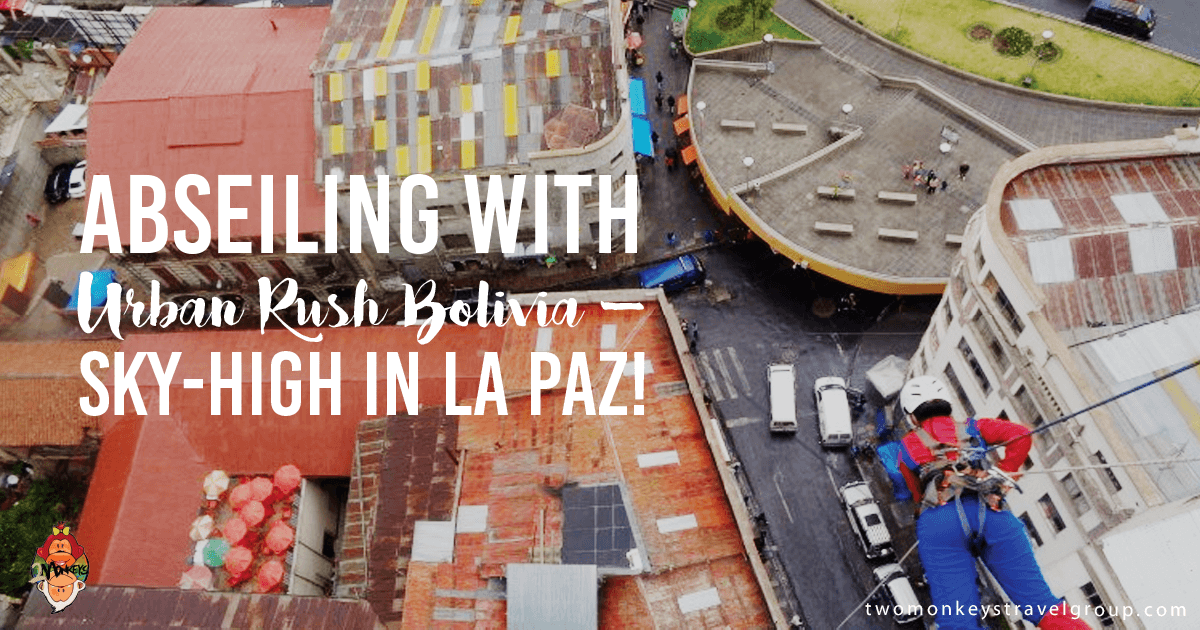 Abseiling with Urban Rush Bolivia - Sky-high in La Paz!