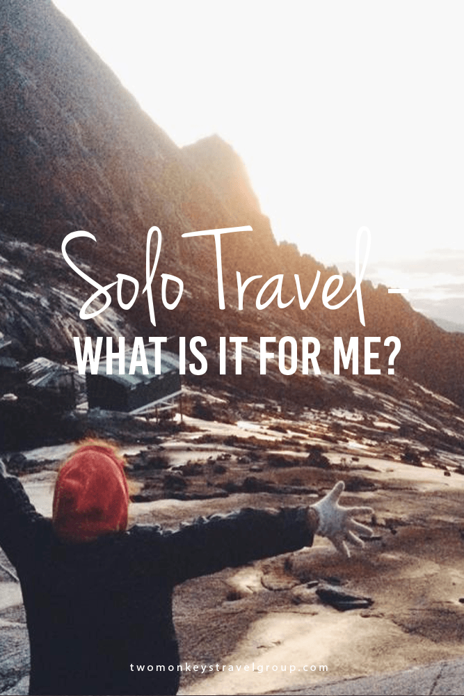 Solo Travel – What is it for me?