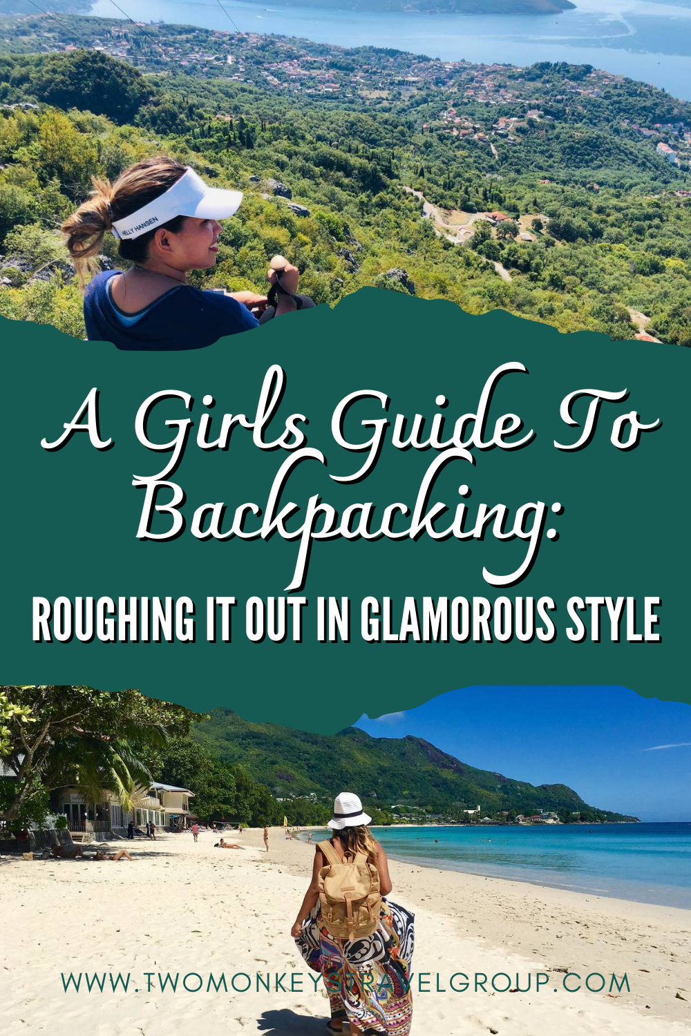 A Girls Guide To Backpacking Roughing It Out In Glamorous Style