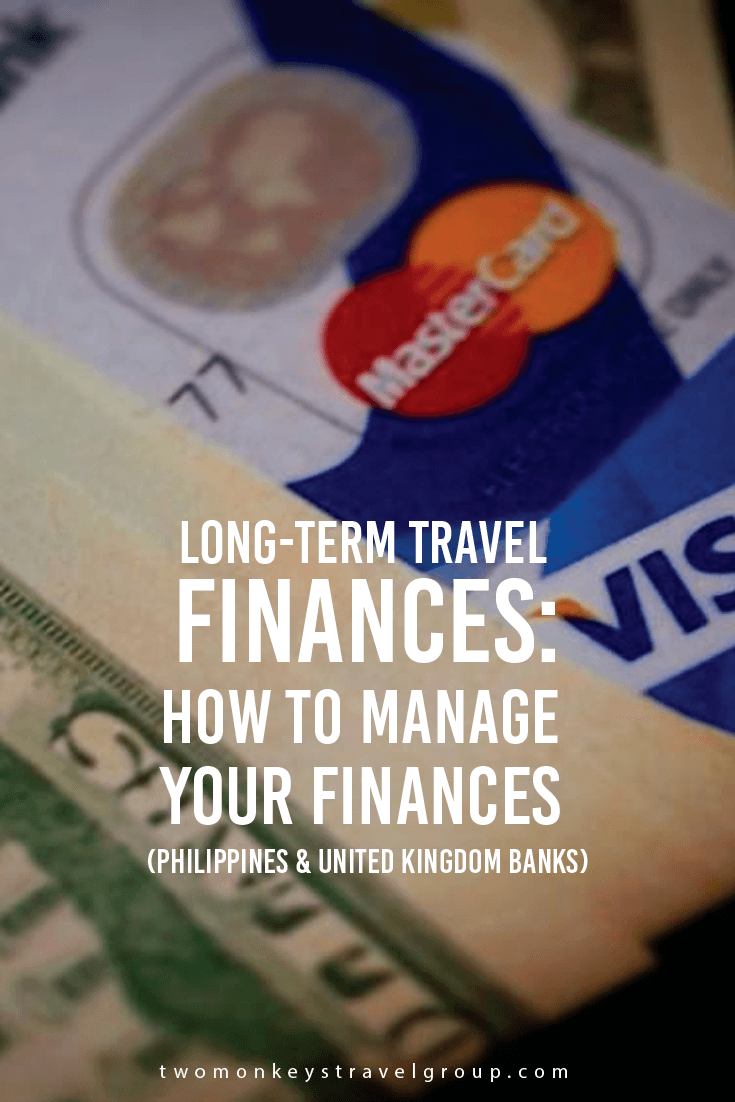 Long-term travel: How to manage your finances (Filipino & British Banks)