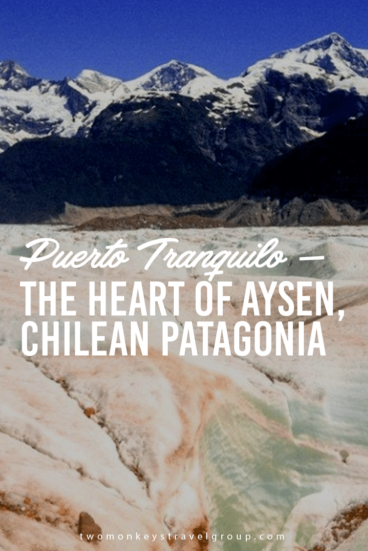 Puerto Tranquilo – The heart of Aysen, Chilean Patagonia
