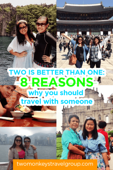 Two is Better than One 8 Reasons why you should travel with someone