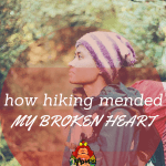 How Hiking Mended My Broken Heart