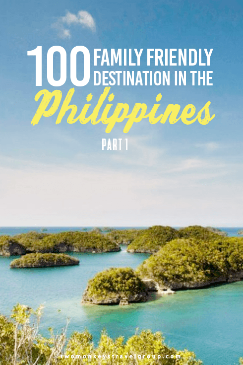 100 Family Friendly Destinations in the Philippines – Part 1