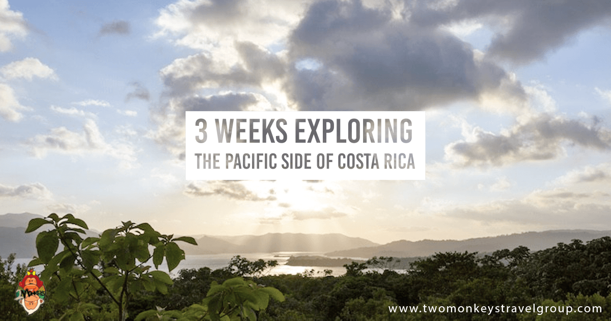 3 Weeks Exploring the Pacific side of Costa Rica