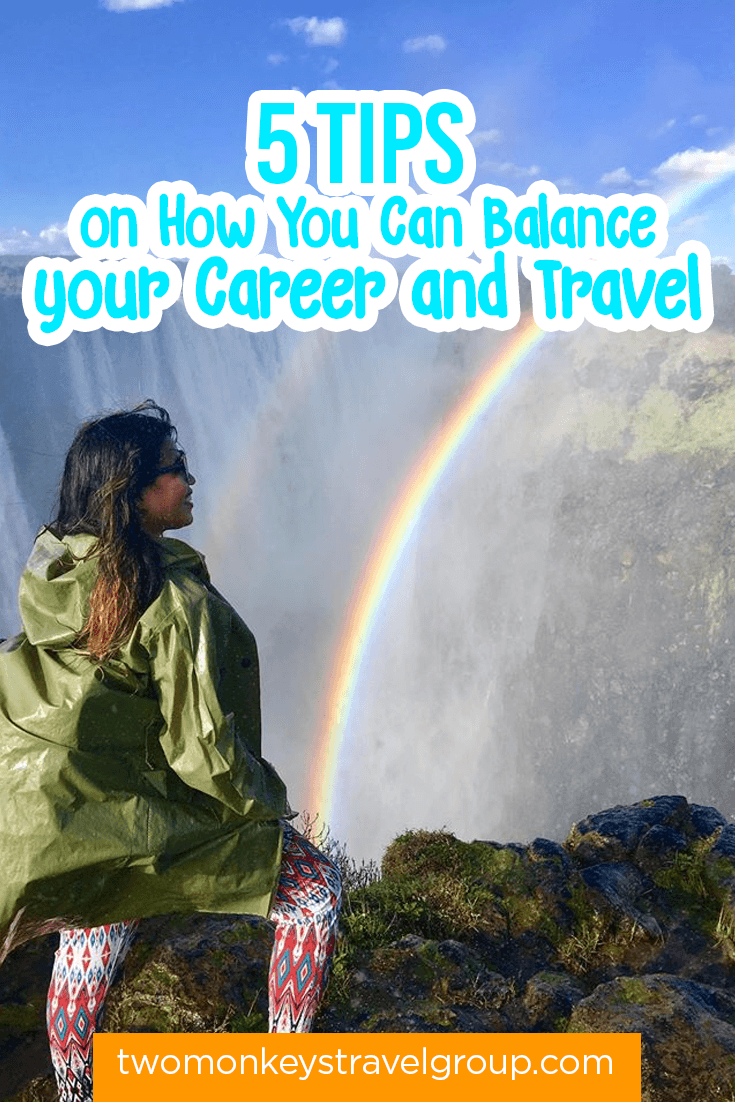 5 Tips on How You Can Balance your Career and Travel