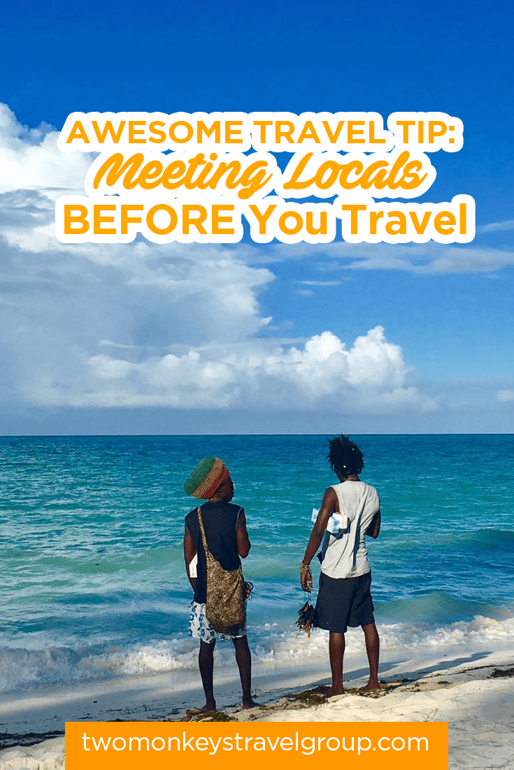 Awesome Travel Tip: Meeting Locals BEFORE You Travel