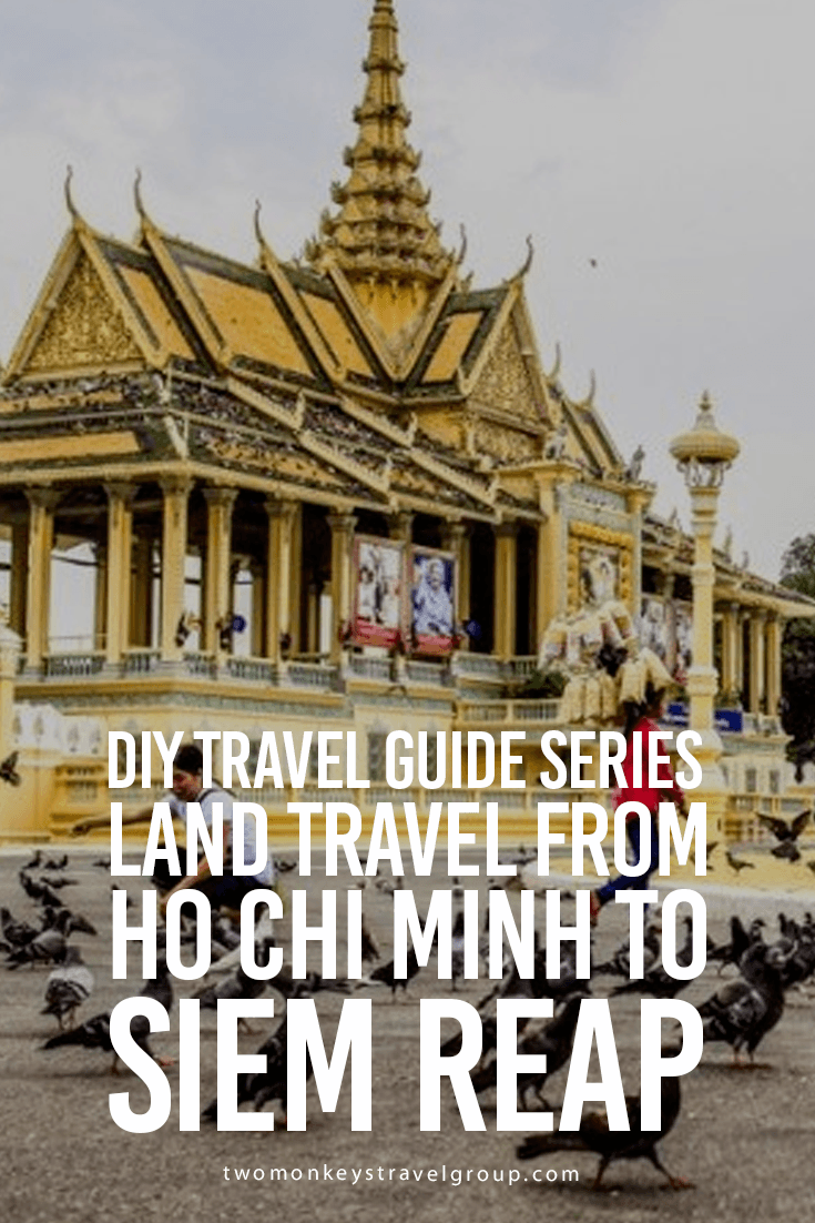 DIY Travel Guide Series: Land Travel from Ho Chi Minh to Siem Reap