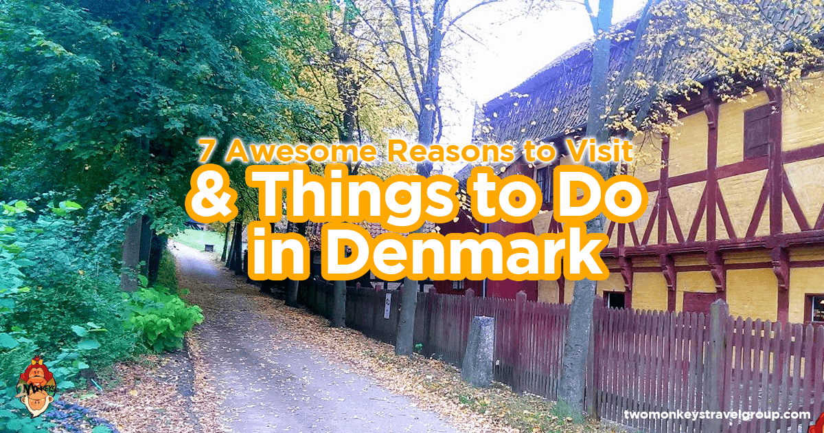 7 Awesome Reasons to Visit and Things to Do in Denmark