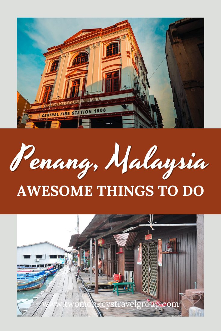 7 Awesome Things To Do In Penang, Malaysia [with Suggested Tours]