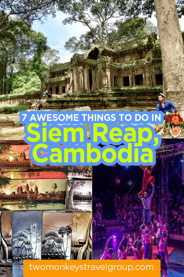 7 Awesome Things To Do in Siem Reap, Cambodia