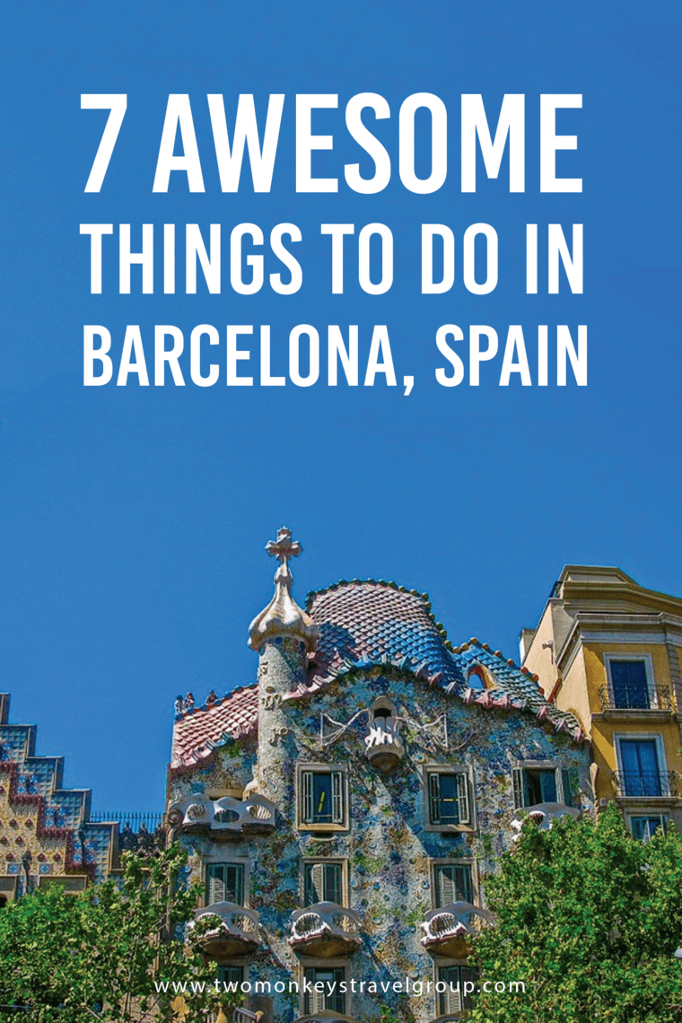 7 Awesome Things to Do in Barcelona, Spain