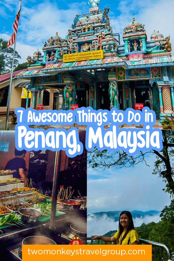7 Awesome Things To Do In Penang Malaysia Two Monkeys