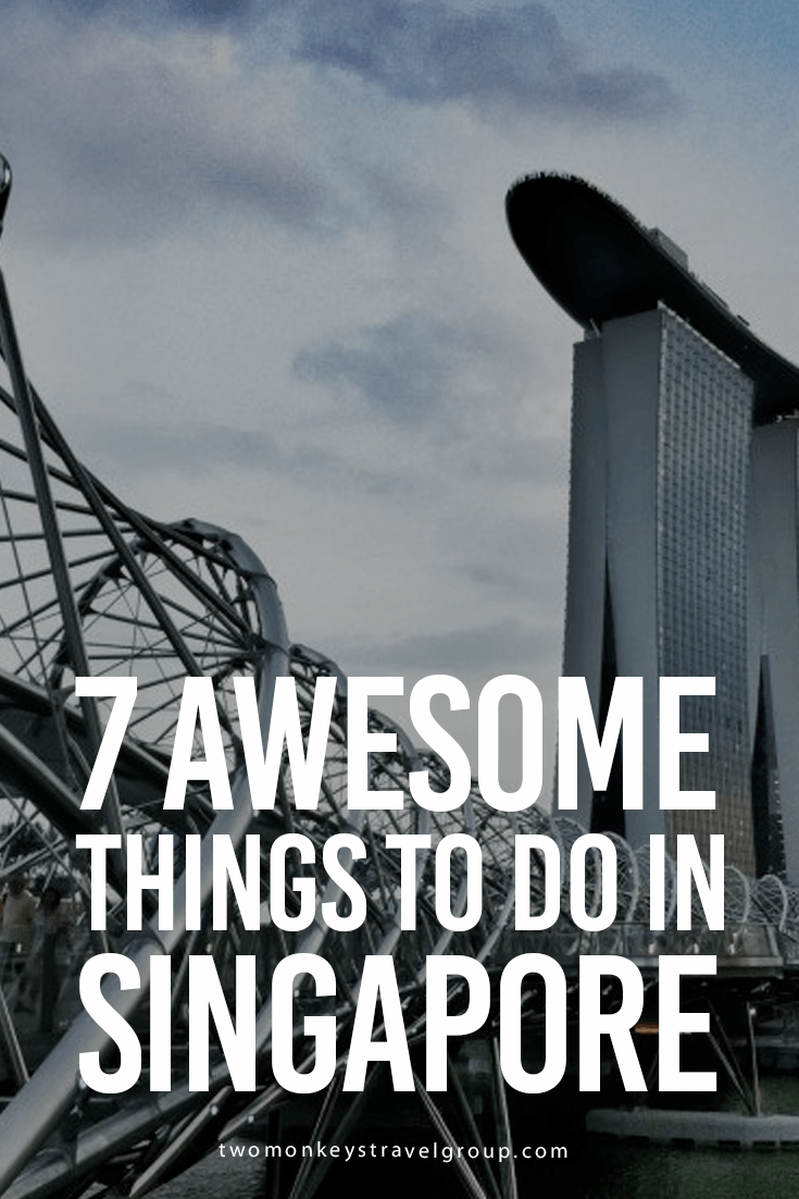 7 Awesome Things to Do in Singapore