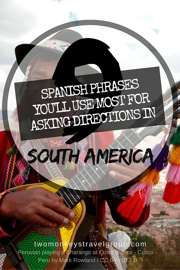 9 Spanish Phrases You'll Use Most For Asking Directions in South America