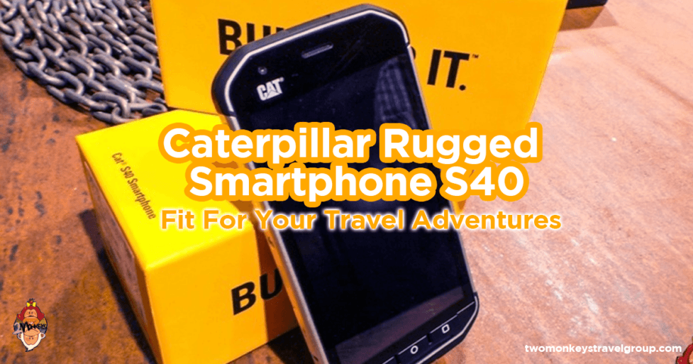 Caterpillar Rugged Smartphone S40 Fit For Your Travel Adventures