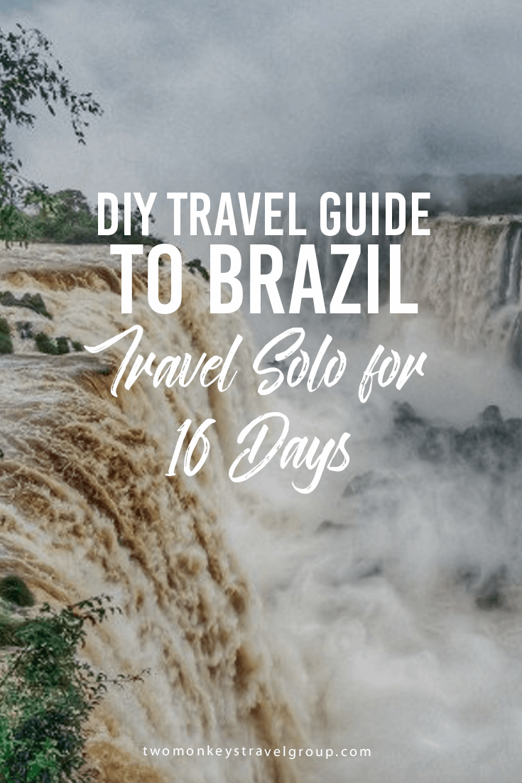 DIY Travel Guide to Brazil: Travel Solo for 16 Days