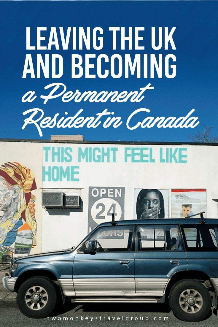 Leaving the UK and becoming a Permanent Resident in Canada