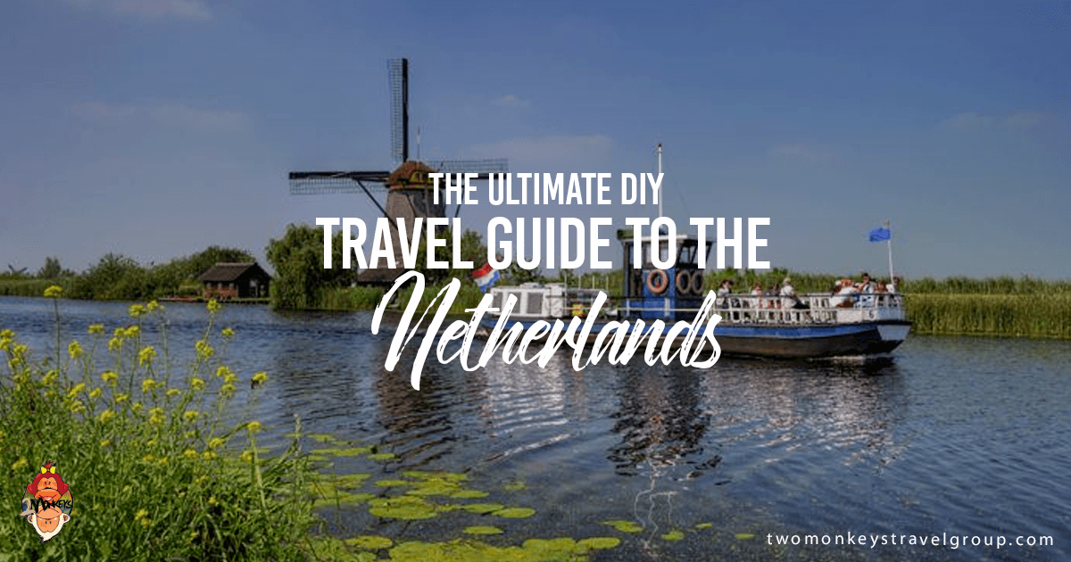 The Ultimate DIY Travel Guide to The Netherlands