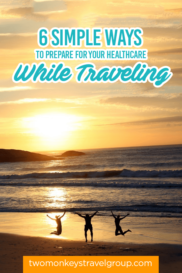 6 Simple Ways to Prepare for your Healthcare While Traveling