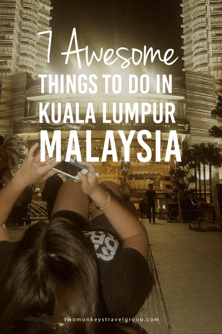 7 Awesome Things to Do in Kuala Lumpur, Malaysia