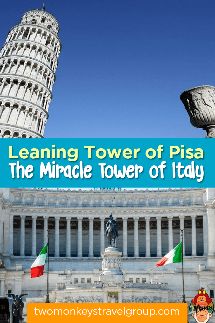 Leaning Tower of Pisa - The Miracle Tower of Italy
