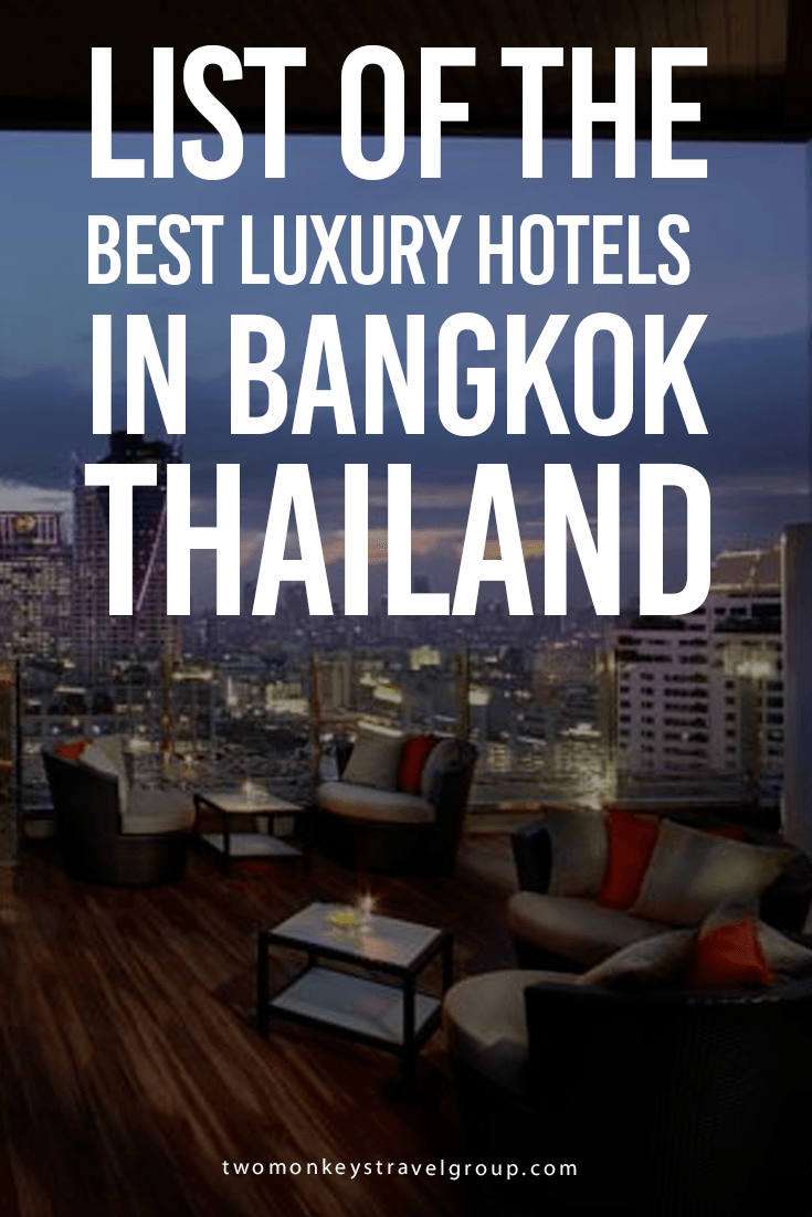 List of the Best Luxury Hotels in Bangkok, Thailand