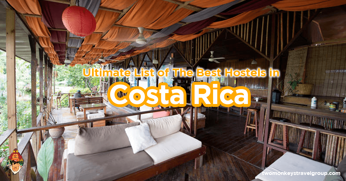 List of the Best Hostels in Costa Rica