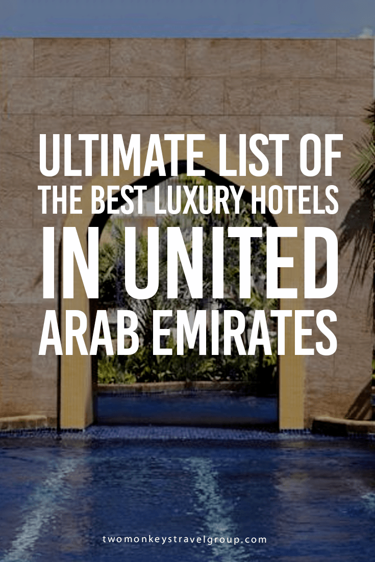 Ultimate List of the Best Luxury Hotels in the United Arab Emirates