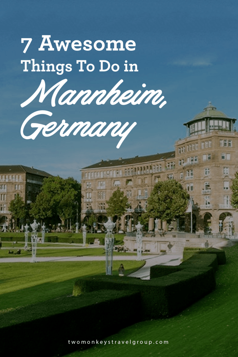 7 Awesome Things To Do in Mannheim, Germany