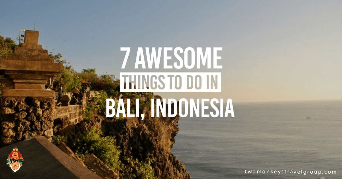 7 Awesome Things to Do in Bali, Indonesia