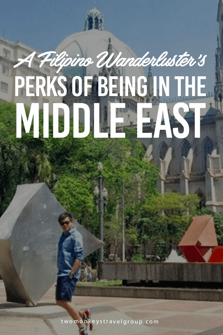 A Filipino Wanderluster's Perks of Being in the Middle East