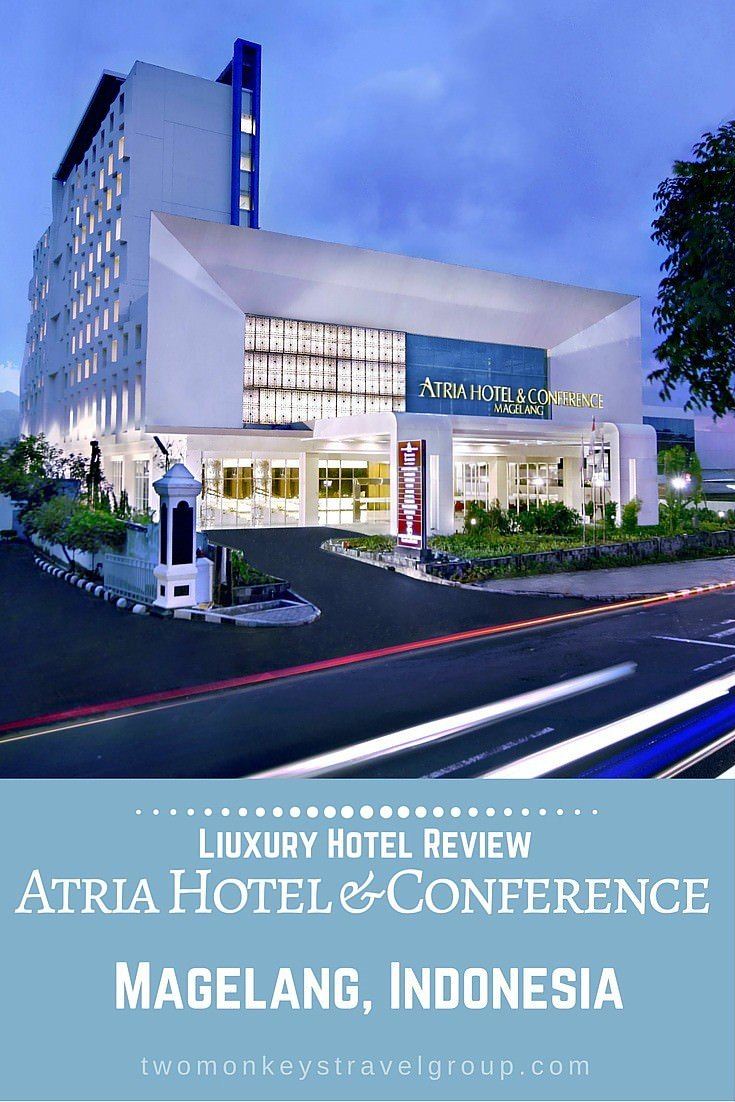 LUXURY HOTEL REVIEW: Atria Hotel & Conference Magelang, Indonesia