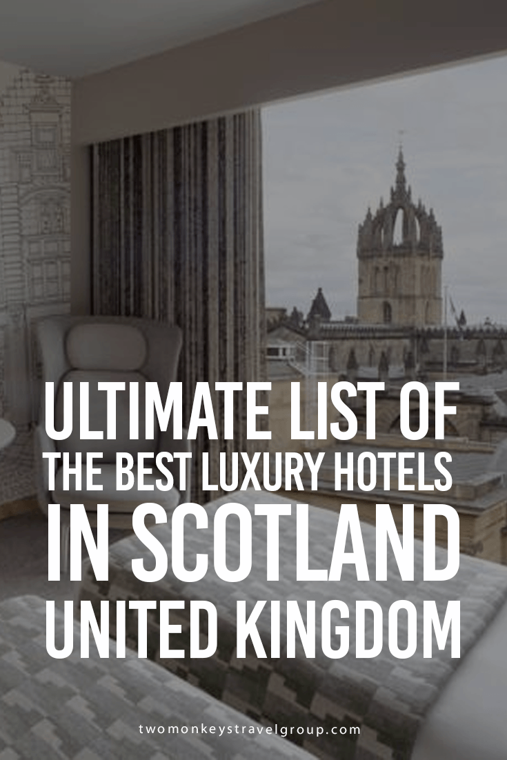 Ultimate List of The Best Luxury Hotels In Scotland, United Kingdom