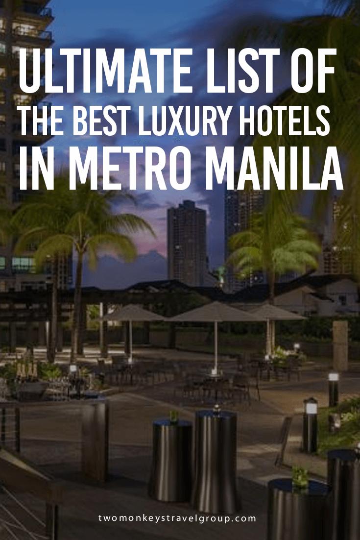 Ultimate List of the Best Luxury Hotels in Metro Manila