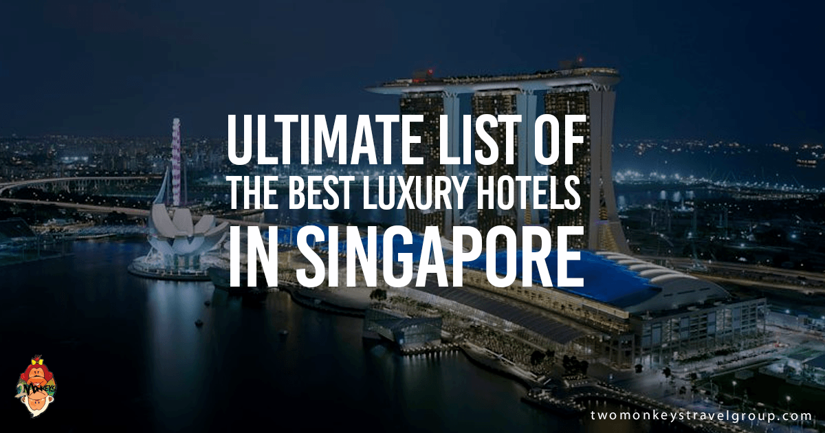 Ultimate List of the Best Luxury Hotels in Singapore