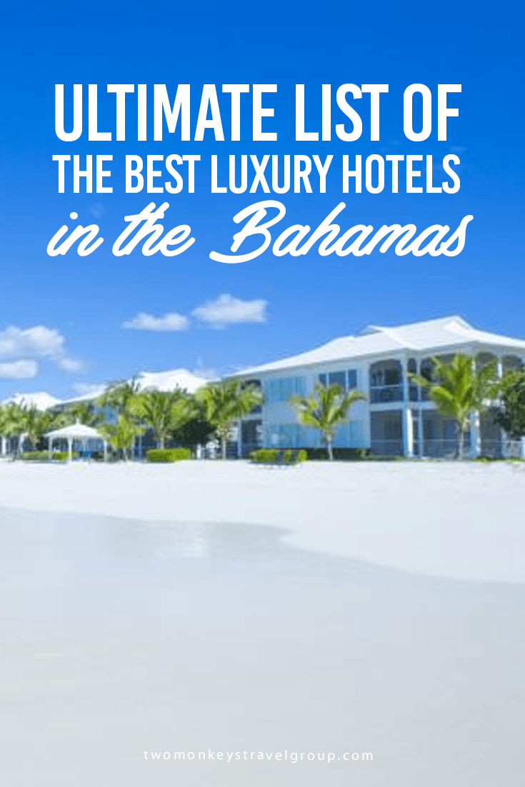 Ultimate List of the Best Luxury Hotels in the Bahamas