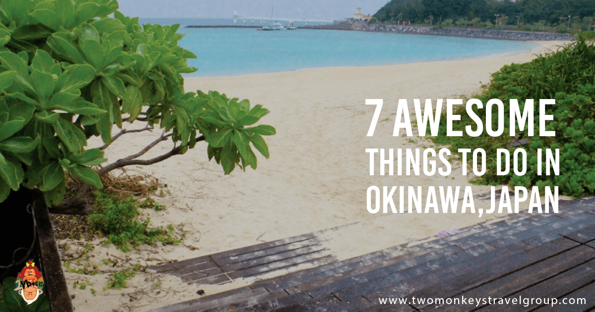 7 Awesome Things to do in Okinawa, Japan | Two Monkeys