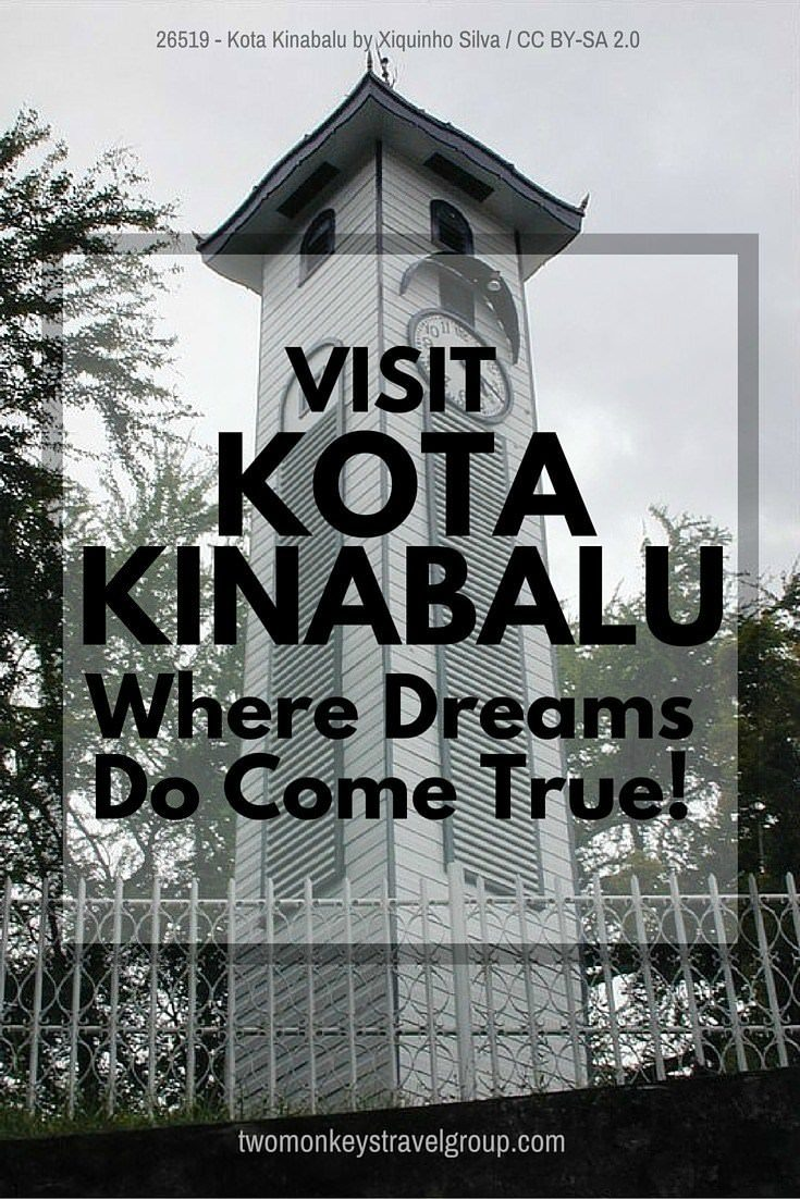 Visit Kota Kinabalu, where dreams come true
