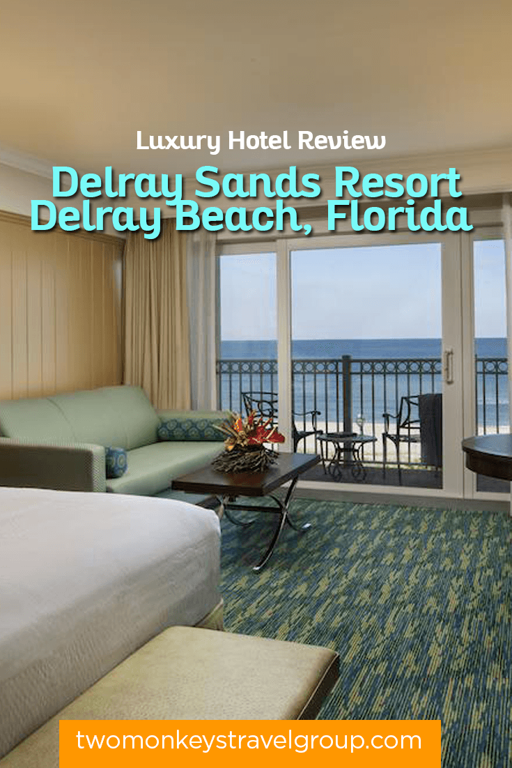 Luxury Hotel Review - Delray Sands Resort, Delray Beach, Florida