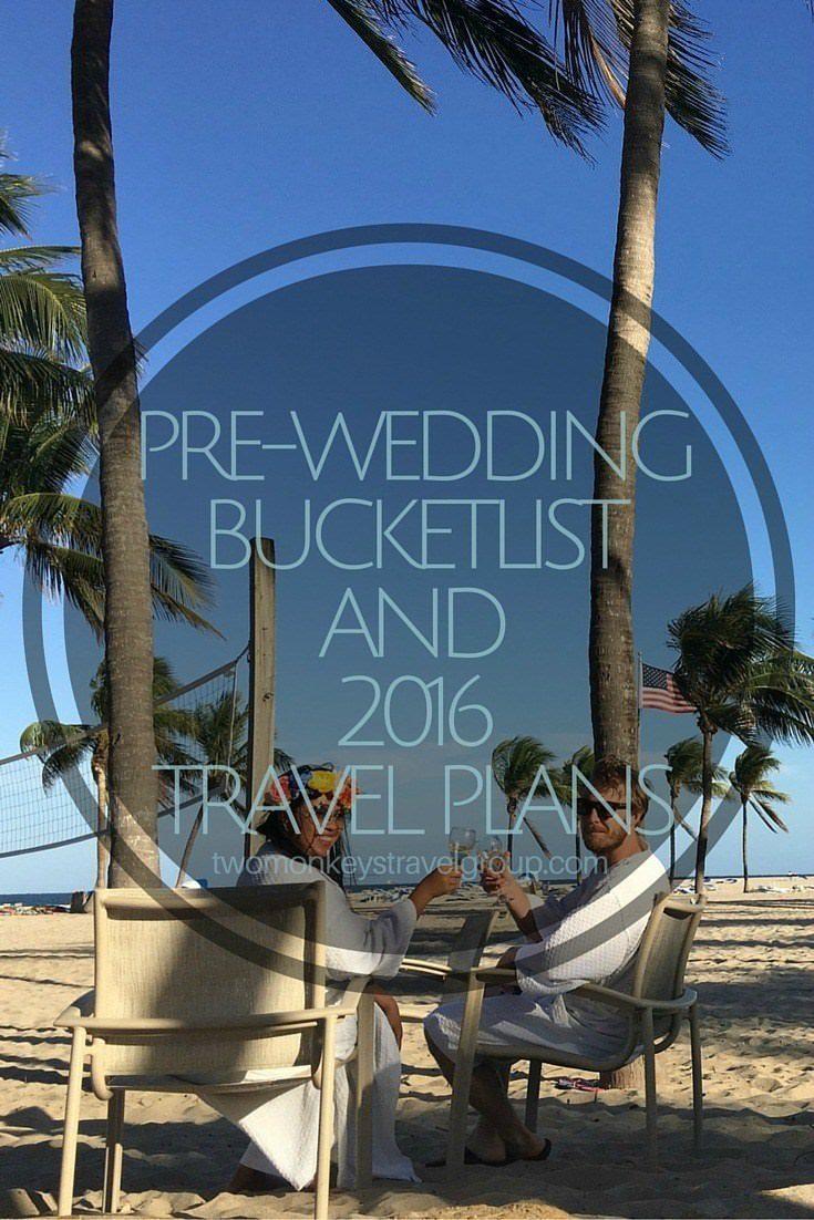 Pre-Wedding Bucketlist and 2016 Travel Plans
