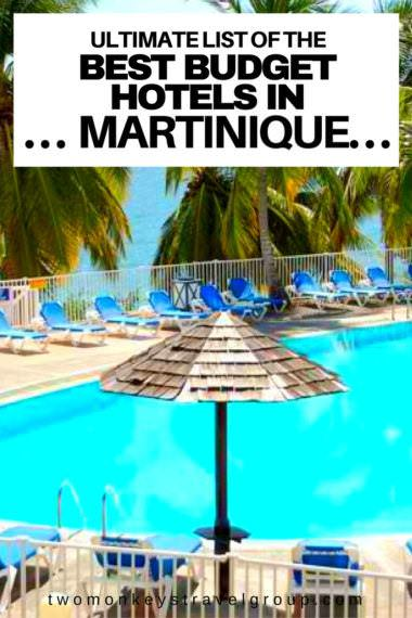 Ultimate List of The Best Budget Hotels in Martinique