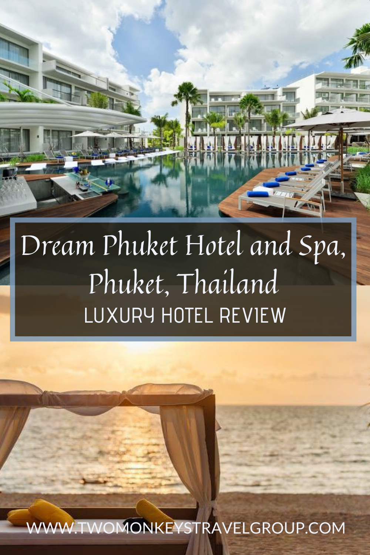 Luxury Hotel Review Dream Phuket Hotel and Spa, Phuket, Thailand